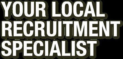 Your local recruitment specialist